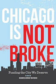 Chicago Is Not Broke by civic educator Tom Tresser